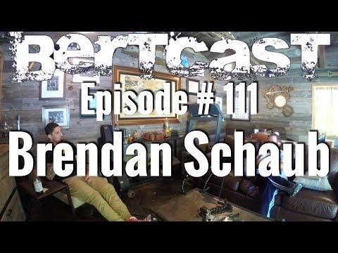 Episode #111 - Brendan Schaub & ME