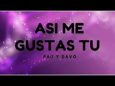 Pau y Davo Ft. Diego Bollella    Así Me Gustas Tú (Letra) ❤️