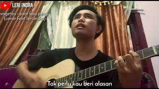 Download Vagetos - saat kau pergi ( cover by Lerian Indra)