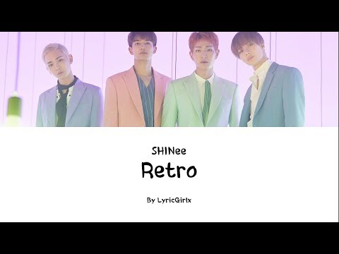 SHINee - Retro LYRICS L Han Rom Eng Ll LyricGirlx