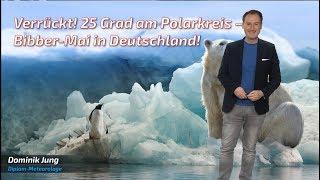 Verrückt: Hitze am Polarkreis, kalter Bibber-Mai in Deutschland! (Mod.: Dominik Jung)
