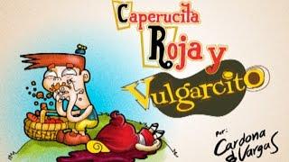 Video Caperucita Roja & Vulgarcito (Canal de Cardoto) download MP3, 3GP, MP4, WEBM, AVI, FLV Juli 2018