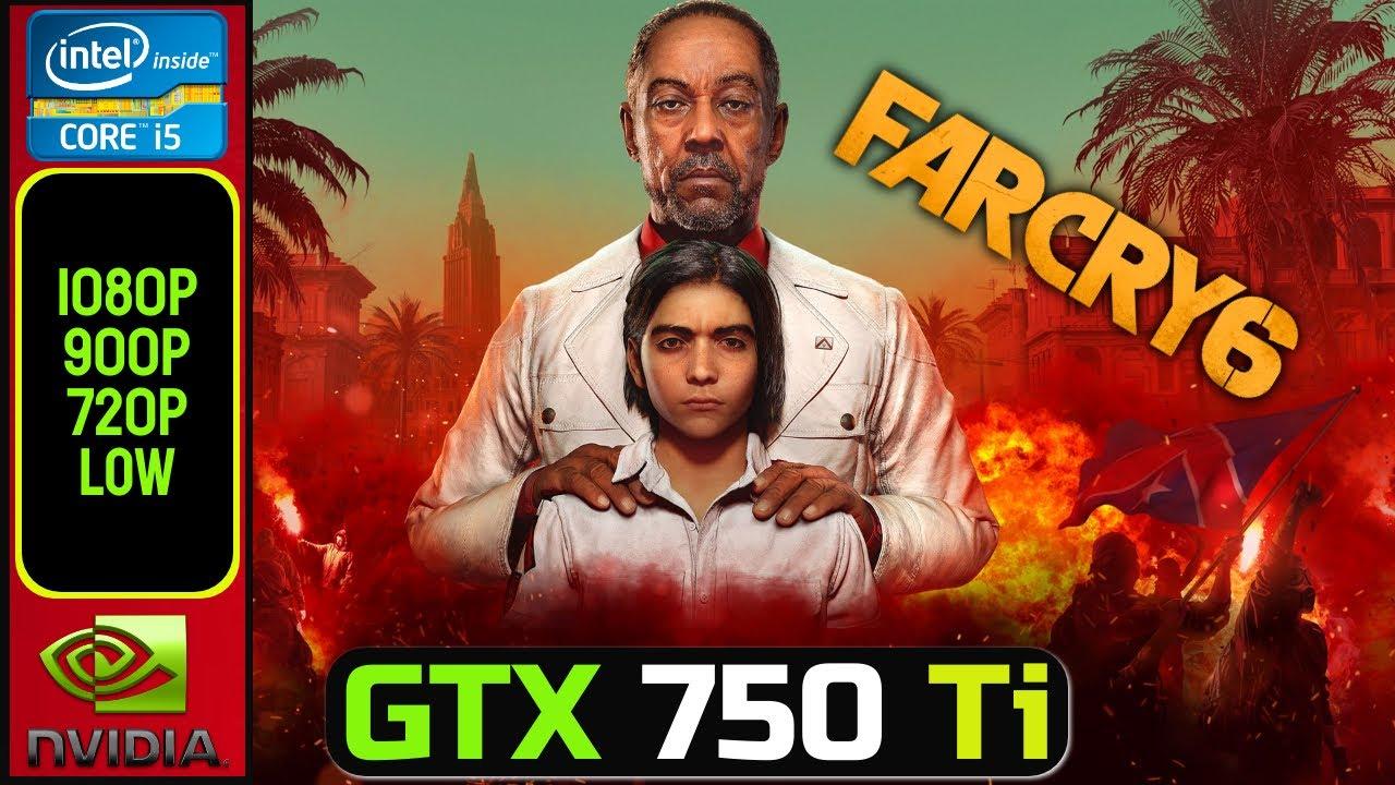 Far Cry 6 ► GTX 750 Ti | 1080P, 900P, 720P, Low