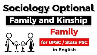 Sociology Optional - Family and Kinship - Family explained for UPSC / State PSC