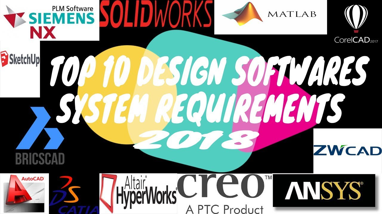 Top 10 Cad Software S 2018 System Requirements Processor Ram Graphics File Size Space Youtube
