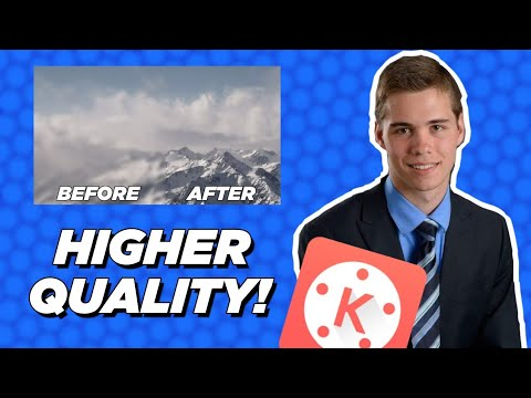 How To Make Your Videos Higher Quality In Kinemaster