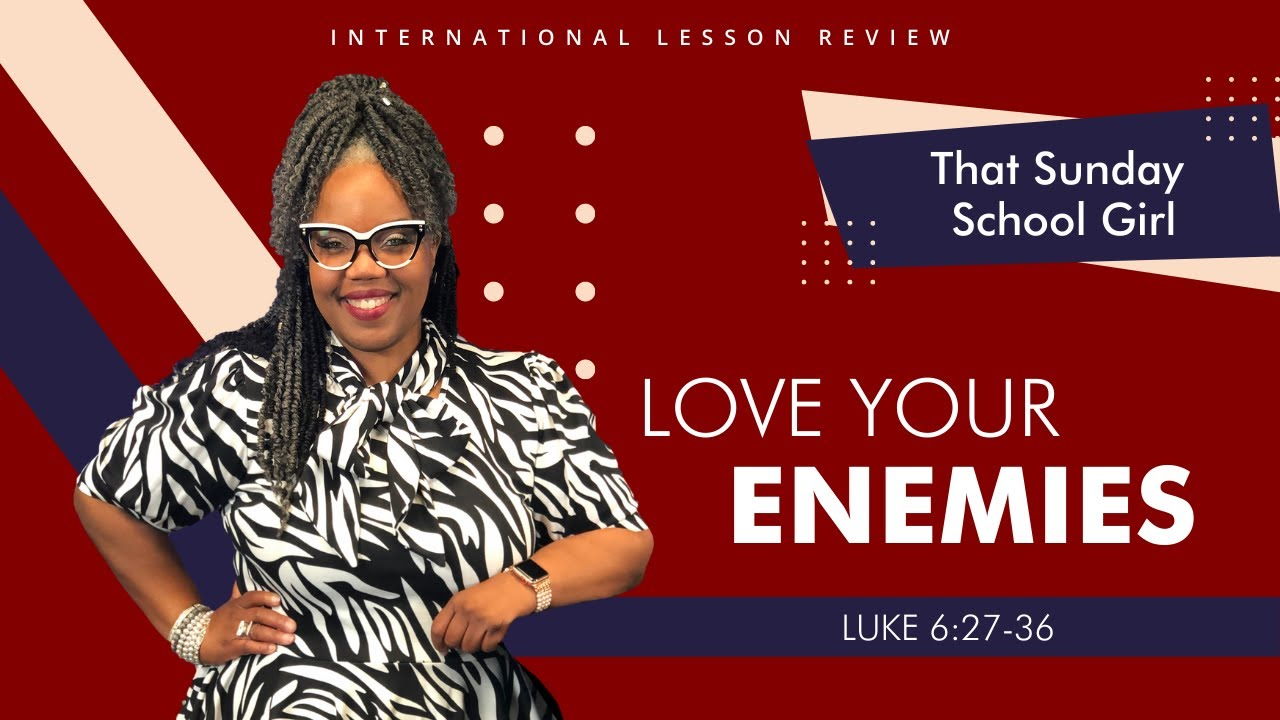 📚🙅🏽‍♀️❤️Sunday School Lesson: Love Your Enemies -  October 11, 2020