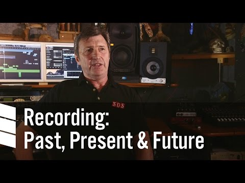 Recording: Past, Present & Future