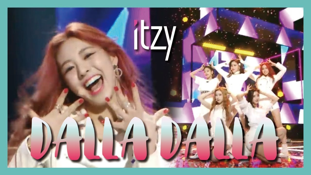 Hot Itzy Dalla Dalla 있지 달라달라 Show Music Core 20190223 Youtube