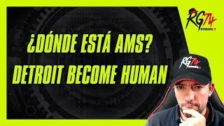 ¿Dónde está AMS 7.0.0? Detroit Become Human.