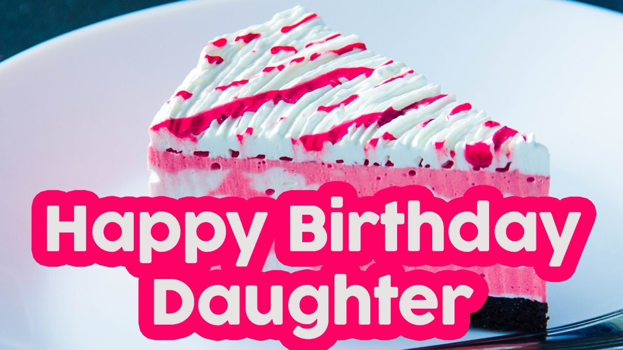 Happy Birthday Wishes For Daughter From Mom Youtube