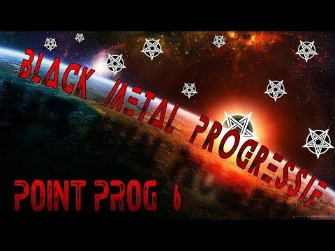 Point Prog #6 - BLACK METAL PROGRESSIF