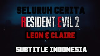 Video Seluruh Cerita RESIDENT EVIL 2 REMAKE - LEON DAN CLAIRE [SUB INDONESIA] All Cutscenes download MP3, 3GP, MP4, WEBM, AVI, FLV November 2019