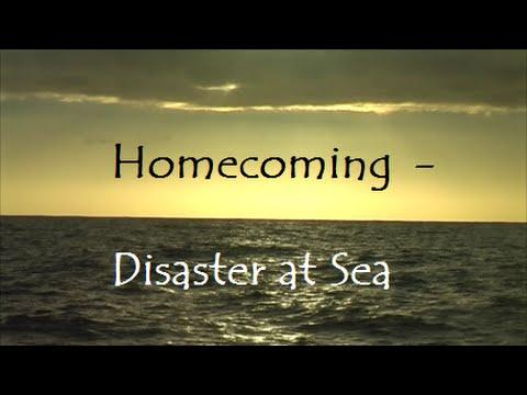 Homecoming - Disaster at Sea