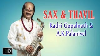Sax & Thavil - Classical Instrumental - Rama Neeyada - Kadri Gopalnath & A.K.Palanivel