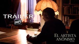 EL ARTISTA ANÓNIMO - Tráiler en español