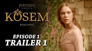 """Magnificent Century Kosem"" Episode 1 Trailer 1 - English Subtitles"