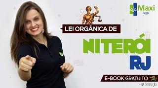 Lei Orgânica de Niterói-RJ - Parte 01 | Maxi Legis - Prof.ª Paula Bidoia