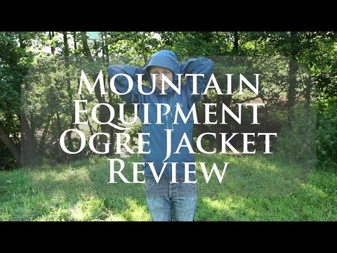 *NEW* Mountain Equipment Ogre Jacket Review