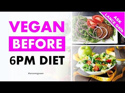 Best Vegan Before 6 Diet Review (Part 2)