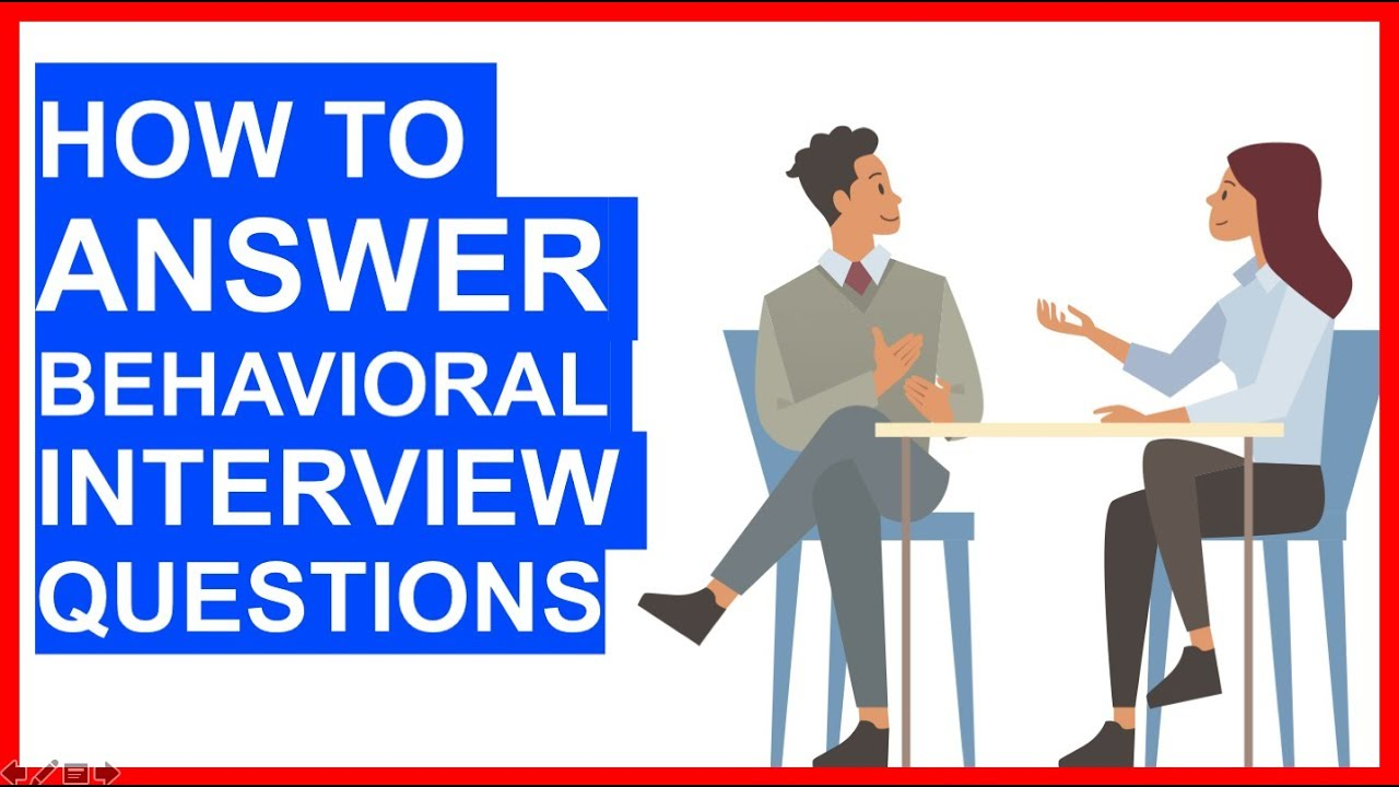 HOW TO ANSWER Behavioral Interview Questions! (PASS with ...