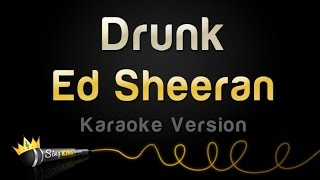 Ed Sheeran - Drunk (Karaoke Version)