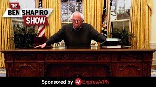 The Bernie Sanders Administration  Ep. 953