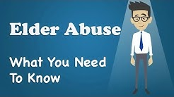 Elder Abuse - What You Need To Know