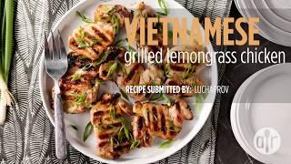 How to Make Vietnamese Grilled Lemongrass Chicken | Grill Recipes | Allrecipes.com