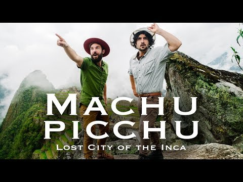 Machu Picchu, Peru |  The Lost City of the Inca