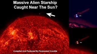 Massive Alien Starship Caught Near The Sun?