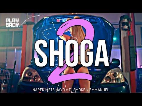 NAREK METS HAYQ ft. DJ SMOKE feat. EMMANUEL - SHOGA 2 (BAJAKNERE LIC-LIC) (2021)