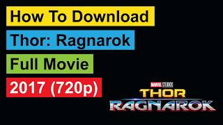 how to download Thor Ragnarok full movie 2017 720p
