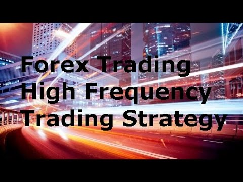 Forex High Frequency Trading: Best Strategies and Techniques