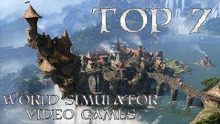 Top 7 World Simulator Games