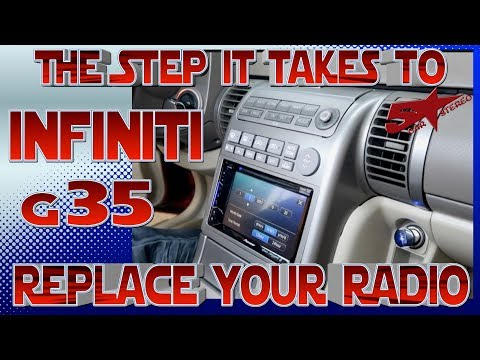 The steps it takes to replace your radio Infiniti G35
