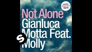 Gianluca Motta Ft Molly - Not Alone (Deadmau5 Radio Edit)