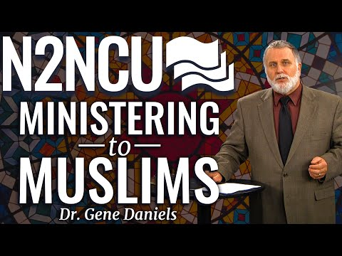 Session 1 - Ministering to Muslims - Dr Gene Daniels