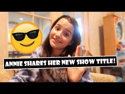 Annie Shares Her New Show Title 😎 (WK 385.6) | Bratayley