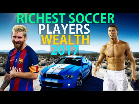 Top 10 Richest football players wealth in the world 2017 ►Richest Soccer players●Richest footballers