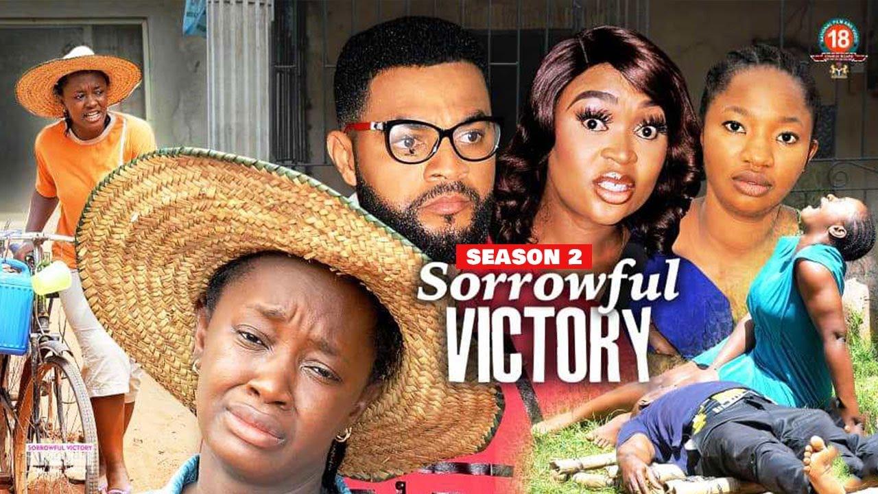 Download SORROWFUL VICTORY (SEASON 2) {NEW TRENDING MOVIE} - 2021 LATEST NIGERIAN NOLLYWOOD MOVIES