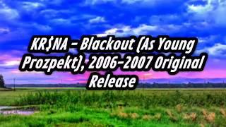 KR$NA - Blackout (As Young Prozpekt), 2006-2007 Original Release
