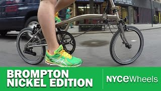 Brompton: NICKEL EDITION