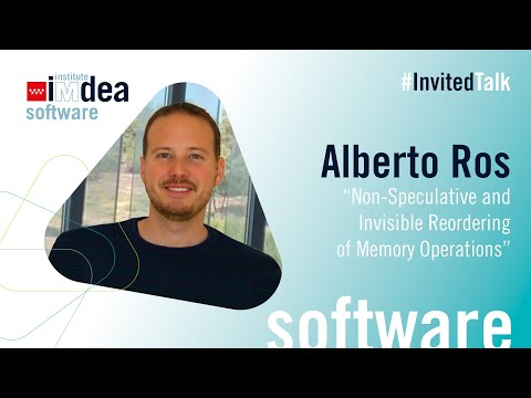 """#InvitedTalk: Alberto Ros - """"Non-Speculative and Invisible Reordering of Memory Operations"""""""