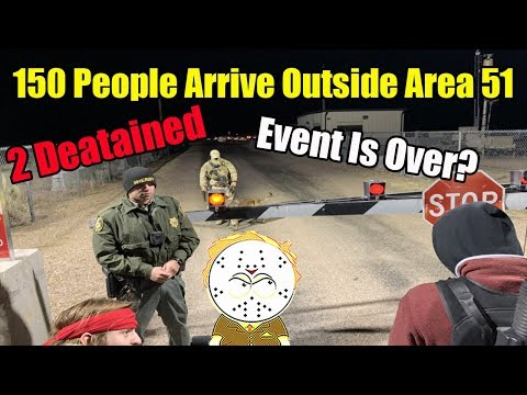 150 People Arrive Outside Area 51 In Storm Event, 2 Arrested, Event Is Over?