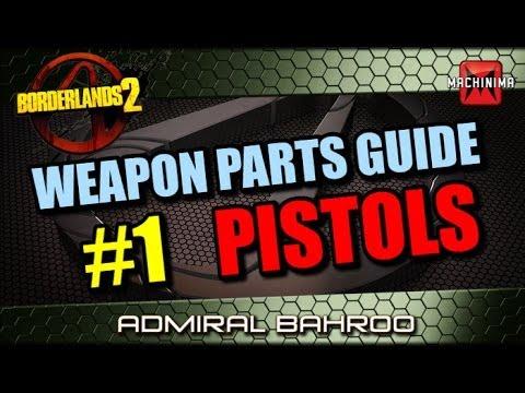 Borderlands 2 Weapons Parts Guide Ep 1 - Pistols