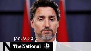 WATCH LIVE: The National for Thursday, Jan. 9, 2020 — Missile likely shot down Flight 752; At Issue