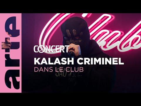 Youtube: Kalash Criminel est Dans le Club – ARTE Concert
