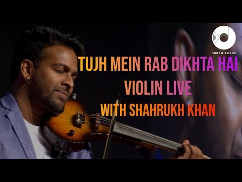 TUJH MEIN RAB DIKHTHA HAI | VIOLIN LIVE | SHAHRUKH KHAN IN DUBAI WITH DREAM TRACK BAND