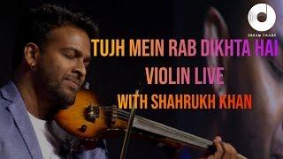 Download TUJH MEIN RAB DIKHTHA HAI   VIOLIN COVER   SHAHRUKH KHAN IN DUBAI WITH DREAM TRACK BAND